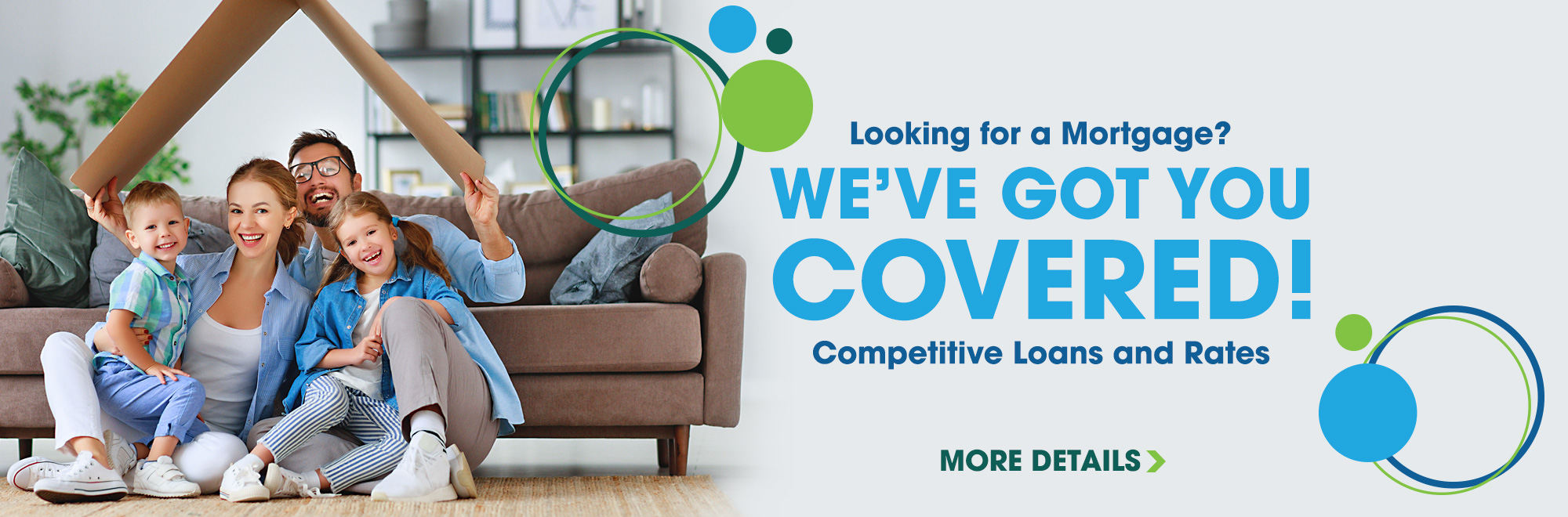 Looking for a Mortgage? We've got you covered with competitive loans and rates