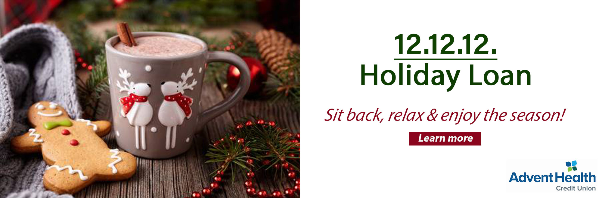 Sit back, relax, & enjoy the season with our 12.12.12. Holiday Loan