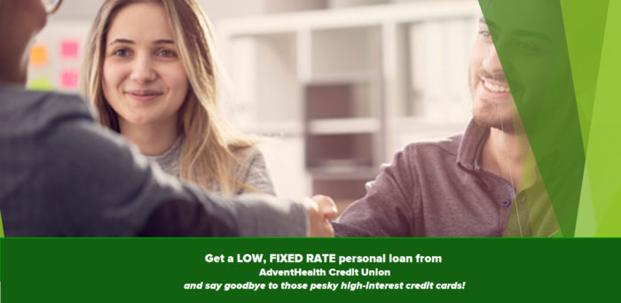 Get a low fixed-rate personal loan from AdventHealth CU and say goodbye to high interest credit cards