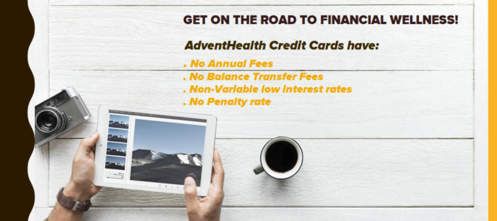 Get on the road to financial wellness with an Adventhealth low interest credit card. No annual or balance transfer fees.