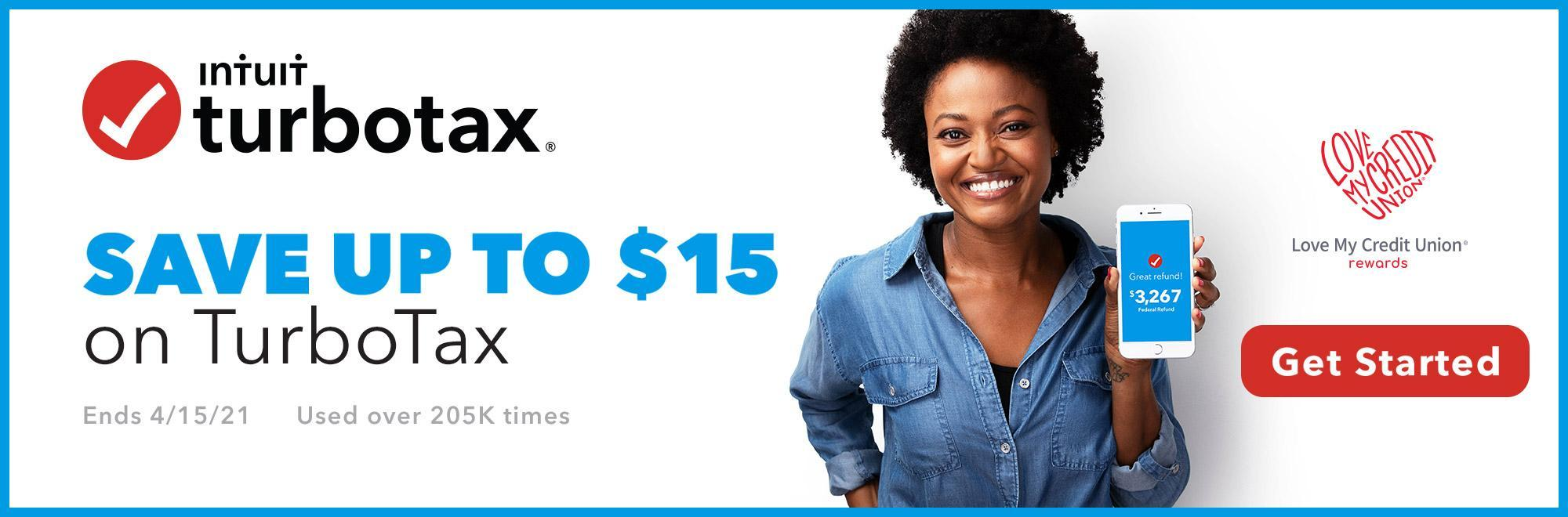 Save up to $15 on Intuit Turbotax with Love My Credit Union Rewards. Ends 4/15/21/