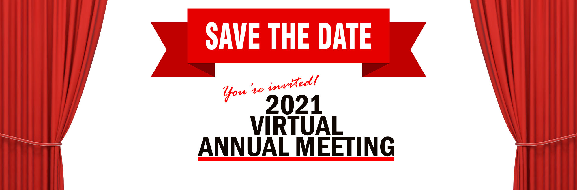 Save the date, you're invited. 2021 Virtual annual meeting